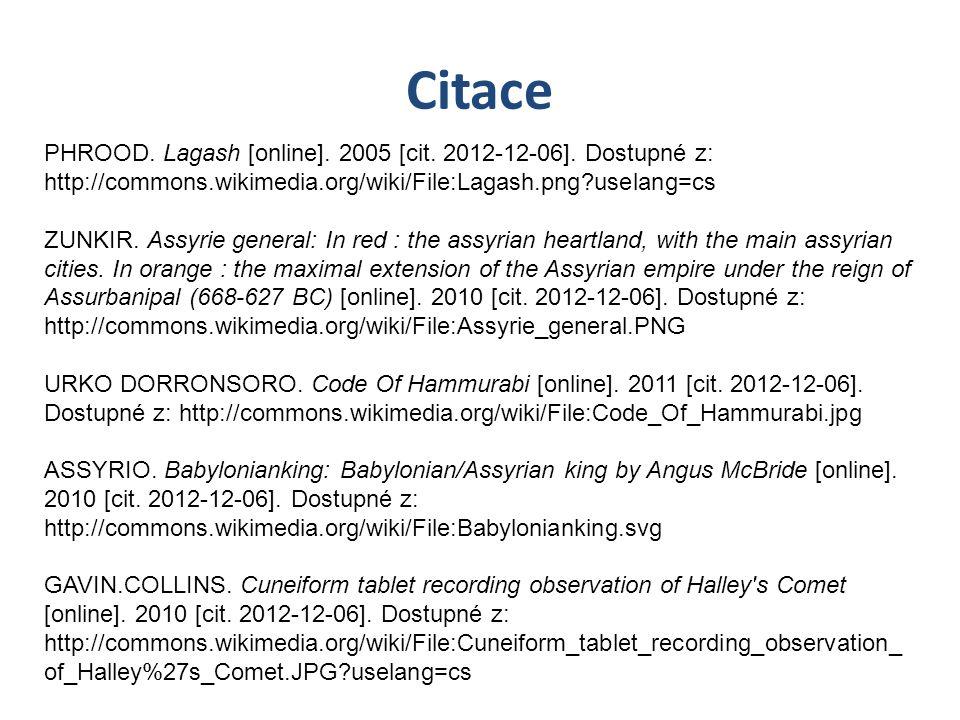 Citace PHROOD. Lagash [online]. 2005 [cit. 2012-12-06]. Dostupné z: http://commons.wikimedia.org/wiki/File:Lagash.png uselang=cs.